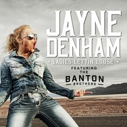 Jayne Denham - Ladies Lettin' Loose (feat. The Banton Brothers)