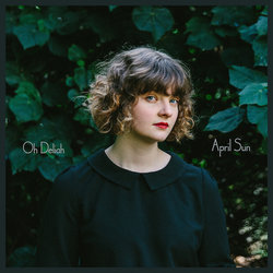 Oh Deliah - April Sun