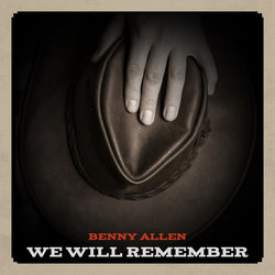 Benny Allen - We Will Remember
