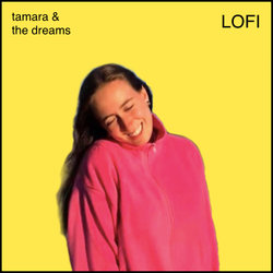 Tamara & the Dreams - LOFI