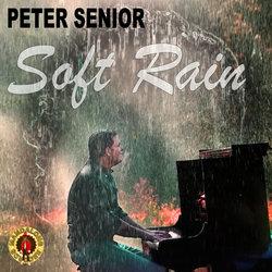 Peter Senior - Soft Rain