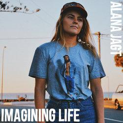 Alana Jagt - Imagining Life
