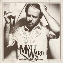 Matt Ward - Take Me Home