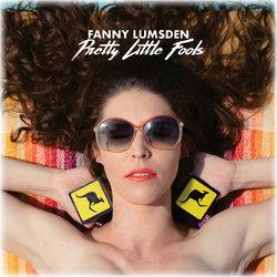 Fanny Lumsden  - Pretty Little Fools