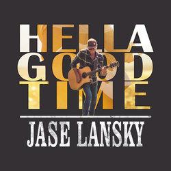 Jase Lansky - Hella Good Time