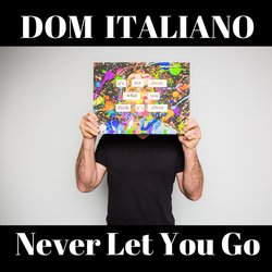 Dom Italiano - Never Let You Go - Internet Download