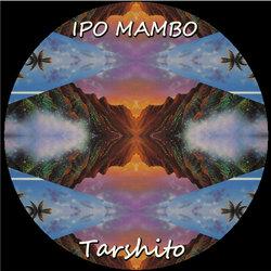 TARSHITO - IPO MAMBO