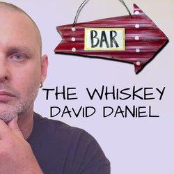 David Daniel - The Whiskey