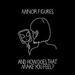 Minor Figures - In Front Of Me - Internet Download