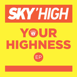 Sky'high - Let's Just