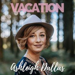 Ashleigh Dallas - Vacation