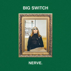 NERVE - Big Switch - Internet Download