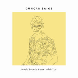 Duncan Saige - Music Sounds Better with You - Internet Download