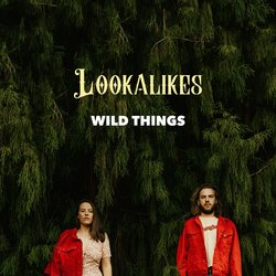Lookalikes - Wild Things - Internet Download