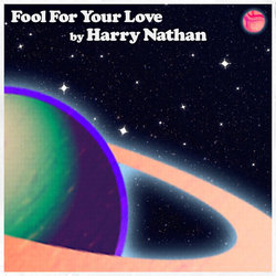 Harry Nathan - Fool For Your Love