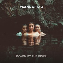 Vixens Of Fall - Down By The River