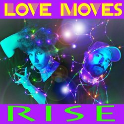LOVE MOVES - Rise