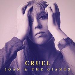 Joan & The Giants  - Cruel  - Internet Download
