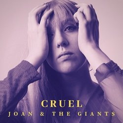 Joan & The Giants  - Cruel