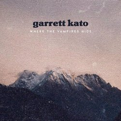 Garrett Kato - Where the Vampires Hide