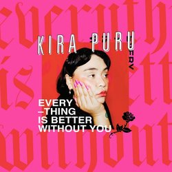 Kira Puru - Everything Is Better Without You