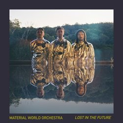 Material World Orchestra - Lost In The Future
