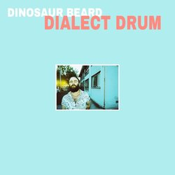 Dinosaur Beard - Dialect Drum