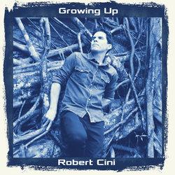 Robert Cini - Growing Up