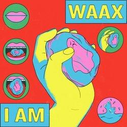 WAAX - I Am