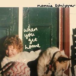 Nancie Schipper - When You Get Home