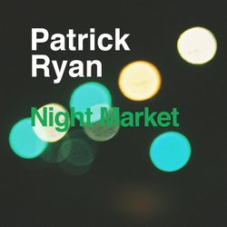 Patrick Ryan - Night Market