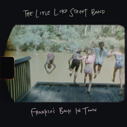 The Little Lord Street Band - Frankie's Back In Town