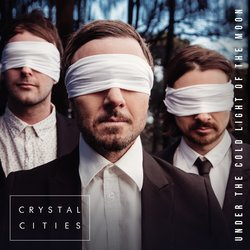 Crystal Cities  - Under The Cold Light Of The Moon