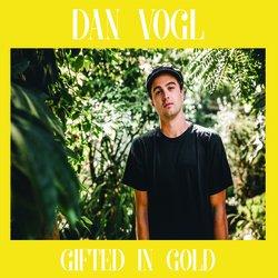 Dan Vogl - Gifted In Gold