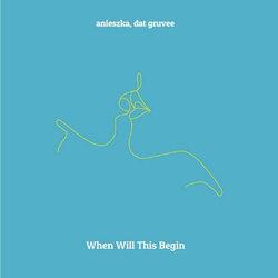 Anieszka  - When Will This Begin - Internet Download