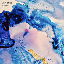 Dust of Us - 7 Years