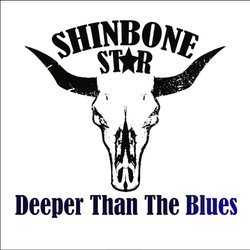 Shinbone sTar - Deeper than the Blues