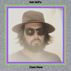 Bob Wolfe - Come Home