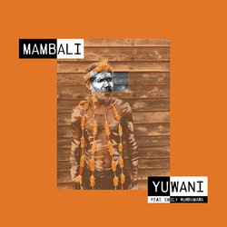 Mambali - Yuwani ft. Emily Wurramara - Internet Download