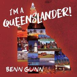 Benn Gunn - I'm A Queenslander
