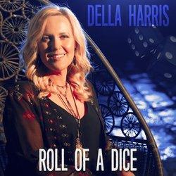 Della Harris - Roll Of A Dice
