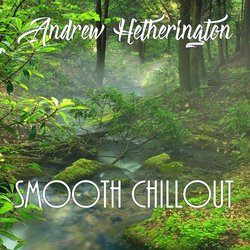 Andrew Hetherington - Smooth Chillout
