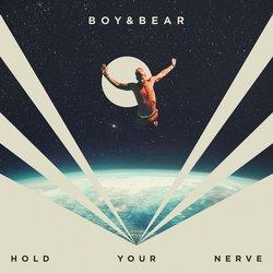 Boy & Bear - Hold Your Nerve