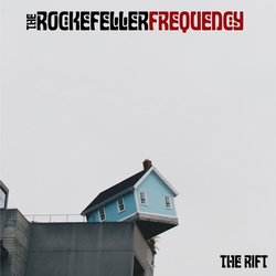 The Rockefeller Frequency  - The Rift