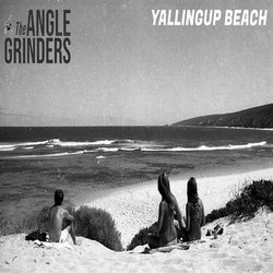The Angle Grinders - Yallingup Beach - Internet Download