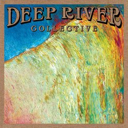 Deep River Collective - Excuses