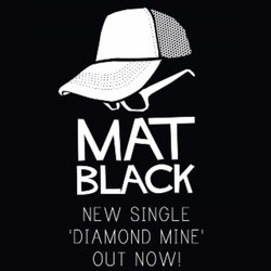 Mat Black - Diamond Mine