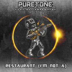 Puretone feat. QuickBrownFox - Restaurant (I'm Not a) - Internet Download