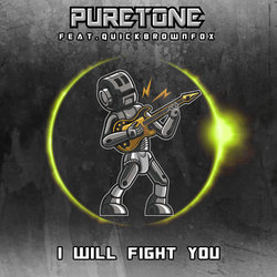 Puretone feat. QuickBrownFox - I Will Fight You