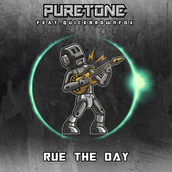 Puretone feat. QuickBrownFox - Rue the Day